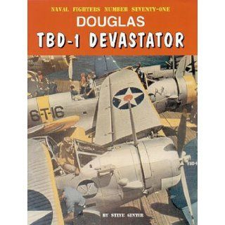 Douglas TBD 1 Devastator (Naval Fighters, Number seventy one) (Consign) [Paperback] [2007] (Author) Steve Ginter, various Books