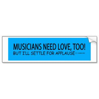 Musicians Need Love Bumper Sticker
