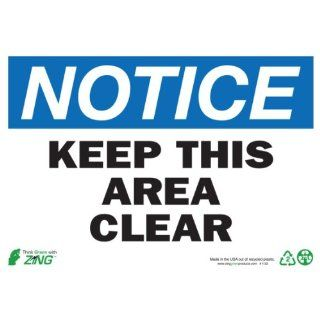 "Zing Eco Safety Sign, Header ""NOTICE"", ""KEEP THIS AREA CLEAR"", 10"" Width x 7"" Length, Self Adhesive Eco Poly, Blue/Black/White (Pack of 1) Industrial Warning Signs"