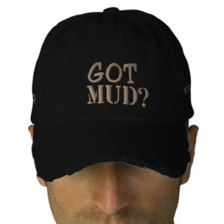 GOT  , MUD? EMBROIDERED HAT