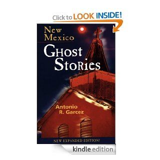 New Mexico Ghost Stories eBook Antonio Garcez Kindle Store