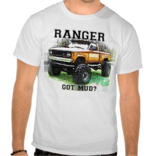 Ford RangerGOT MUD? Mud Truck T Shirts