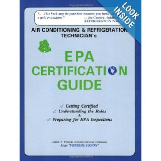 Air Conditioning and Refrigeration Technician's Epa Certification Guide James F. Preston 9780943641102 Books