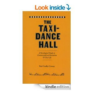 The Taxi Dance Hall A Sociological Study in Commercialized Recreation and City  Life (University of Chicago Sociological Socio) eBook Paul Goalby Cressey Kindle Store