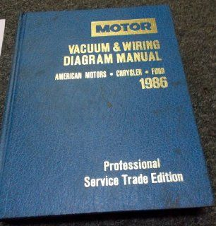 Motor 1986 American Motors, Chrysler and Ford Vacuum and Wiring Diagram Manual (Motor Chrysler/Eagle/Jeep Ford Motor Company Wiring Diagram Manual Professional Service Trade Edition) Michael J. Kromida 9780878516407 Books