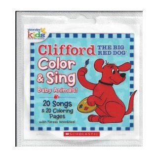 Clifford the Big Red Dog Color & Sing Baby Animals (20 Songs & 20 Coloring Pages with Forest Woodzies To Print Out & Color) Wonder Kids Books