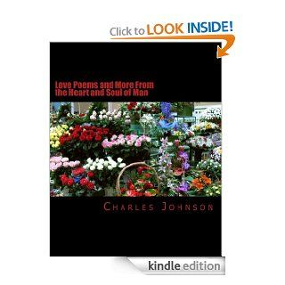 Love Poems and More From the Heart and Soul of Man eBook Charles Johnson Kindle Store