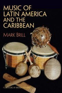 Music of Latin America and the Caribbean Mark Brill 9780131839441 Books