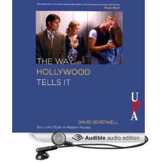 The Way Hollywood Tells It Story and Style in Modern Movies (Audible Audio Edition) David Bordwell, Lloyd James Books