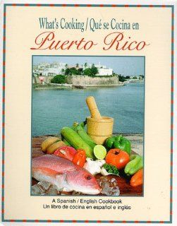 What's Cooking   Que Se Cocina En Puerto Rico An English Spanish Cookbook (9780942929065) Barbara Ezratty Books