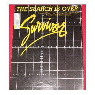 The Search Is Over (Sheet Music   Guitar, Piano, Vocal) Survivor, Frank Sullivan, Jim Peterik Books