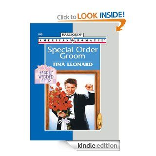 Special Order Groom (American Romance, 846)   Kindle edition by Tina Leonard. Romance Kindle eBooks @ .