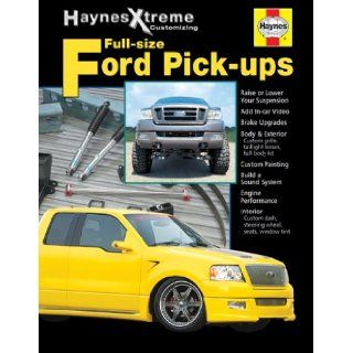 Haynes Xtreme Customizing Ford Full size Pick ups John Haynes Books