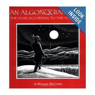 An Algonquian Year  The Year According to the Full Moon Michael McCurdy 0046442007054 Books