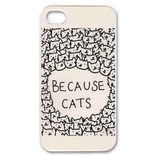 Custom Because cats Cover Case for iPhone 4 WX334 Cell Phones & Accessories