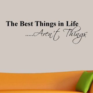 The Best Things in Life Aren't Things Wall Decal Wall Word Quote   Other Products