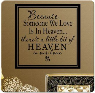 Because someone we love is in Heaven, there's a little bit of heaven in our home Wall Decal Sticker Art Mural Home D�cor Quote