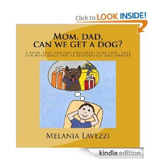 Mom, dad, can we get a dog?   Kindle edition by Melania Lavezzi. Children Kindle eBooks @ .