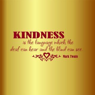 Kindness Is The Language Which The Deaf Can Hear & The Blind Can See Picture Art   Mark Twain Quote   Peel & Stick Sticker   Vinyl Wall Decal   Size  12 Inches X 24 Inches   22 Colors Available   Wall Decor Stickers