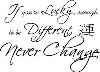 If You're Lucky Enough To Be Different Never Change Vinyl Wall Art Decal   Wall Decor Stickers