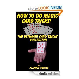 How To Do Magic Card Tricks   The Ultimate Card Trick Collection   Kindle edition by Johnnie Gentle. Arts & Photography Kindle eBooks @ .