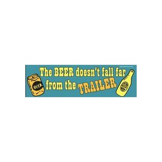 The Beer Doesn't Fall Far From the Trailer Bumper Magnet Sticker