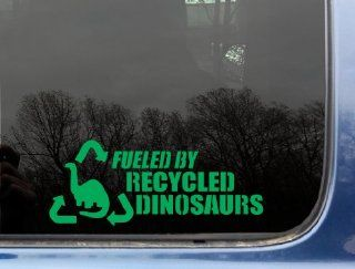"Fueled by recycled dinosaurs in GREEN   8 1/4"" x 3 1/2"" funny die cut vinyl decal / sticker for window, truck, car, laptop, etc Automotive"