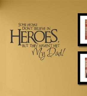Some people don't believe in heroes but they haven't met my dad vinyl Wall Decals Quotes Sayings Words Art Decor Lettering vinyl wall art inspirational uplifting  Nursery Wall Decor  Baby
