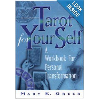 Tarot for Your Self A Workbook for Personal Transformation Mary K. Greer 9781564145888 Books