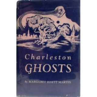 Charleston Ghosts   18 Ghost Stories of Charleston, SC South Carolina   Hardcover   1963 Edition By Margaret Rhett Martin   Published by the University of South Carolina Press Books