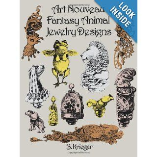Art Nouveau Fantasy Animal Jewelry Designs (Dover Pictorial Archives) B. Krieger 9780486296319 Books