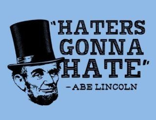 [QTY 2] HATERS GONNA HATE   ABE LINCOLN   SPOOF   FULL COLOR VINYL STICKERS DECALS AUTO WALL [4 X 3 INCH]