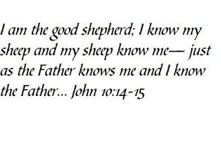 I am the good shepherd; I know my sheep and my sheep know me  just as the Father knows me and I know the FatherJohn 1014 15   Wall and home scripture, lettering, quotes, images, stickers, decals, art, and more