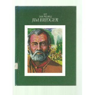 Jim Bridger The Mountain Man 1804 1881 (We the People) Dan Zadra, Nancy Inderieden 9780886821791 Books