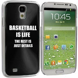 Black Samsung Galaxy S4 S IV i9500 Aluminum Plated Hard Back Case Cover KK46 Basketball is Life The Rest is Just Details Cell Phones & Accessories