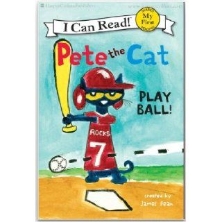 PETE THE CATBy James Dean (Hardcover) Pete the Cat Play Ball (My First I Can Read) by James Dean (Feb 26, 2013) James Dean 8937485909370 Books