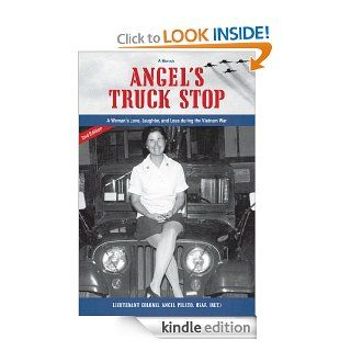 Angel's Truck Stop A Woman's Love, Laughter, and Loss During the Vietnam War   Kindle edition by Angel Pilato. Biographies & Memoirs Kindle eBooks @ .