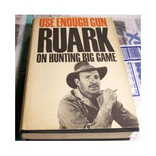 USE ENOUGH GUN   On Hunting Big Game Robert. Ruark Books
