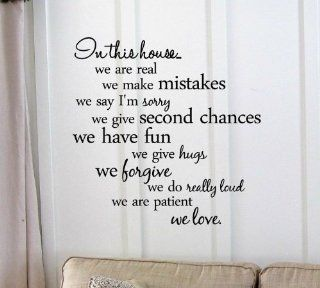 Newsee Decals In this housewe are real we make mistakes we say I'm sorry we give second chances we have fun we give hugs we forgive we do really loud we are patient we love. Vinyl wall art Inspirational quotes and saying home decor decal sticker