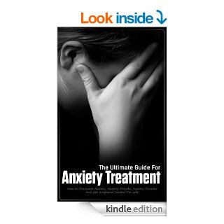 The Ultimate Guide For Anxiety Treatment How to Overcome Anxiety, Anxiety Attacks, Anxiety Disorder And Get Emotional Control For Life (self development,personal transformation Book 1) eBook Alessandro De Luca Kindle Store
