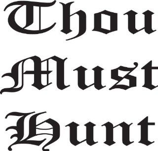 "Thou Must Hunt Deer Buck Vinyl Die Cut Decal Sticker 6"" White"