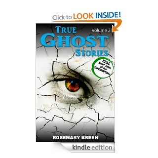 True Ghost Stories and Hauntings A Real Life True Ghost Book About Death and Dying, Grief and Bereavement, Soulmates and Heaven, Near Death Experiences,Other Paranormal Mysteries (True Paranormal)   Kindle edition by Rosemary Breen. Politics & Social