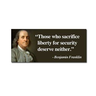 "Ben Franklin ""Those who sacrifice liberty for security deserve neither."" bumper sticker decal Automotive"