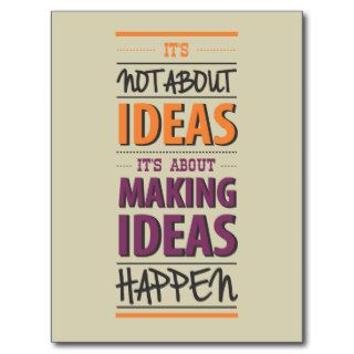 """Making ideas happen"" quote Post Cards"