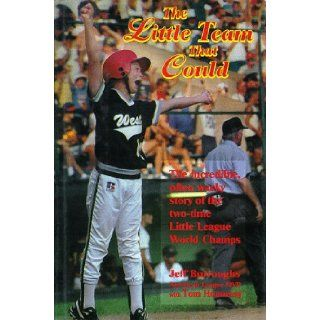 The Little Team That Could The Incredible Often Wacky Story of the Two Time Little League World Jeff Burroughs, Tom Hennessy 9781566250085 Books
