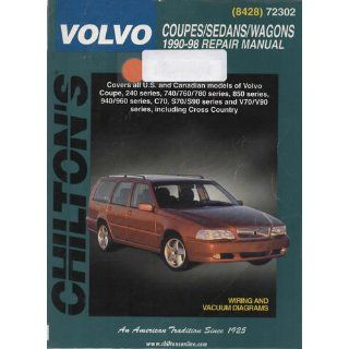 Volvo Coupes, Sedans, and Wagons, 1990 98 (Chilton's Total Car Care Repair Manual) Chilton 9780801990953 Books