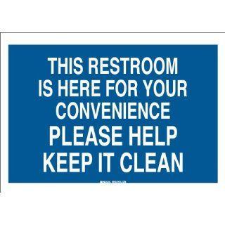 "Brady 85753 Self Sticking Polyester Maintenance Sign, 10"" X 14"", Legend ""This Restroom Is Here For Your Convenience Please Help Keep It Clean"" Industrial Warning Signs"