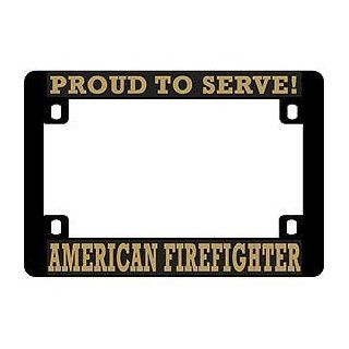 "US Armed Forces Military Heavy Duty Plastic Motorcycle License Plate Frame   American Firefighter ""Proud to Serve"" Automotive"