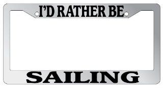 "Chrome License Plate Frame ""I'd Rather Be Sailing"" Auto Accessory Novelty Automotive"