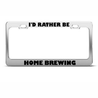 I'd Rather Be Home Brewing License Plate Frame Stainless Metal Tag Holder Automotive